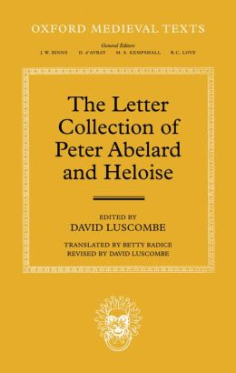the relationship of abelard and heloise Instead, abelard was preparing to respond to heloise's third letter—in  the relationship between abelard and heloise was unique among.