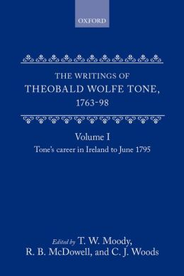 Writings of Theobald Wolfe Tone 1763-98: Tone's Career in Ireland to June 1795