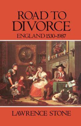 Road to Divorce: England, 1530-1987