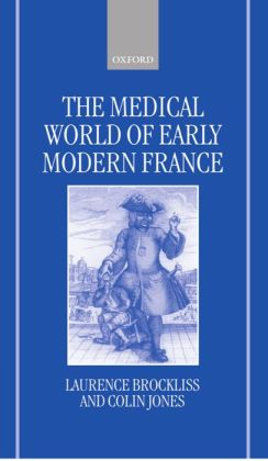 The Medical World of Early Modern France