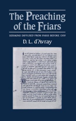 The Preaching of the Friars: Sermons Diffused from Paris Before 1300