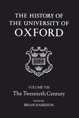 The History of the University of Oxford: The Twentieth Century