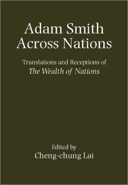 Adam Smith Across Nations: Translations and Receptions of the Wealth of Nations