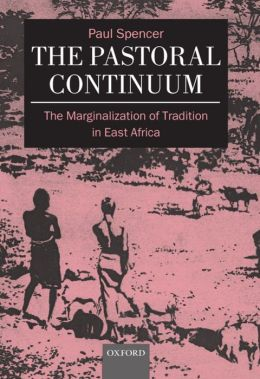 The Pastoral Continuum: The Marginalization of Tradition in East Africa