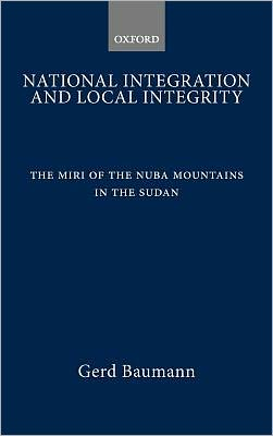 National Integration and Local Integrity: The Miri of the Nuba Mountains in the Sudan