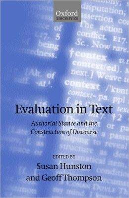 Evaluation in Text: Authorial Stance and the Construction of Discourse