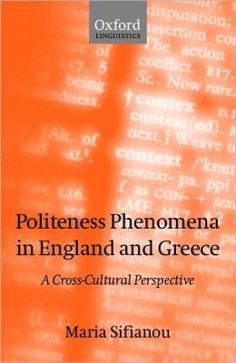 Politeness Phenomena in England and Greece: A Cross-Cultural Perspective