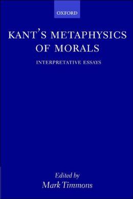 Kant's Metaphysics of Morals: Interpretative Essays