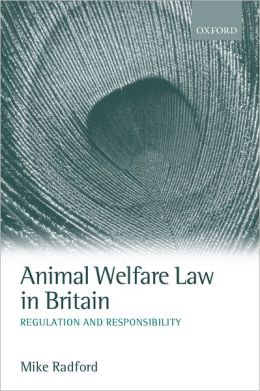 Animal Welfare Law in Britain: Regulation and Responsibility