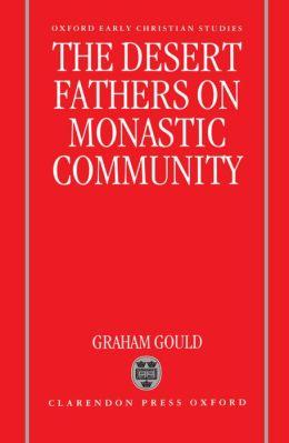 The Desert Fathers on Monastic Community