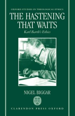 The Hastening That Waits: Karl Barth's Ethics