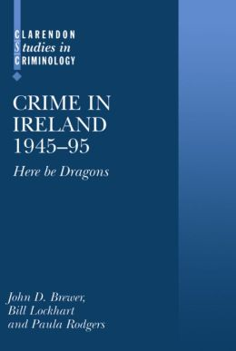 Crime in Ireland, 1945-95: 'Here Be Dragons'