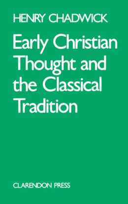 Early Christian Thoughts and the Classical Tradition: Studies in Justin, Clement and Origan