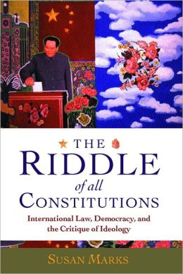 The Riddle of All Constitutions: International Law, Democracy, and a Critique of Ideology