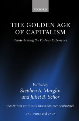 The Golden Age of Capitalism: Reinterpreting the Postwar Experience