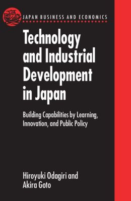 Technology and Industrial Development in Japan: Building Capabilities by Learning, Innovation and Public Policy