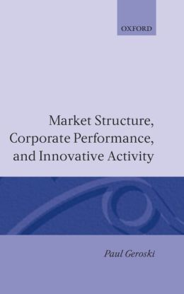 Market Structure, Corporate Performance, and Innovative Activity
