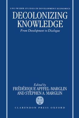 Decolonizing Knowledge: From Development to Dialogue