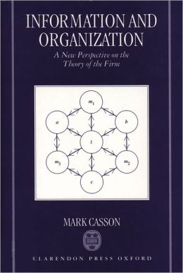 Information and Organization : A New Perspective on the Theory of the Firm