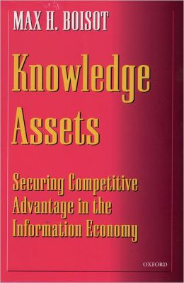 Knowledge Assets: Securing Competitive Advantage in the Information Economy