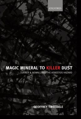 Magic Mineral to Killer Dust: Turner and Newall and the Asbestos Hazard