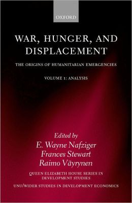 War, Hunger, and Displacement: The Origins of Humanitarian Emergencies Volume 1: Analysis