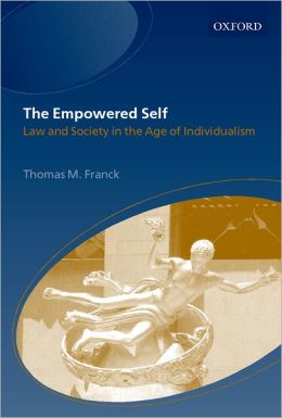 The Empowered Self: Law and Society in an Age of Individualism