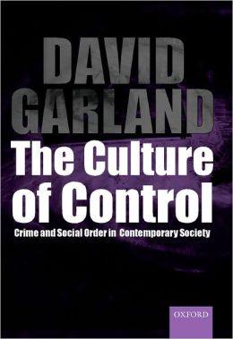 Culture of Control: Crime and Social Order in Late Modernity
