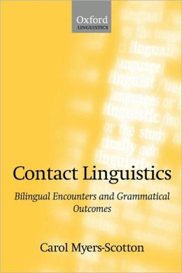 Contact Linguistics: Bilingual Encounters and Grammatical Outcomes