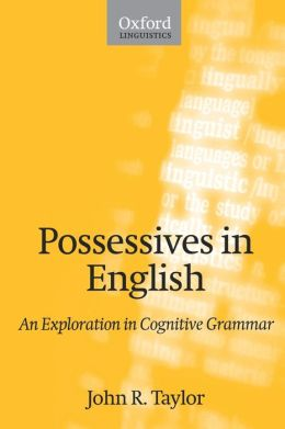 Possessives in English: An Exploration in Cognitive Grammar