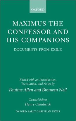 Maximus the Confessor and His Companions: Documents from Exile