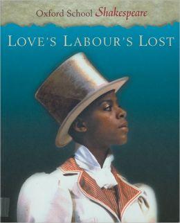 Love's Labour's Lost (Oxford School Shakespeare Series)