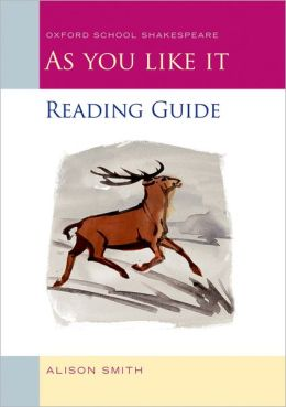 As You Like It Reading Guide (Oxford School Shakespeare Series)