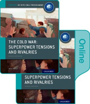 The Cold War - Tensions and Rivalries: IB History Print and Online Pack: Oxford IB Diploma Program