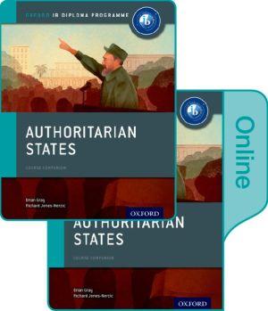 Authoritarian States: IB History Print and Online Pack: Oxford IB Diploma Program
