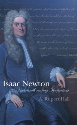 Isaac Newton: Eighteenth-Century Perspectives