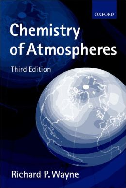 Chemistry of Atmospheres: An Introduction to the Chemistry of the Atmospheres of Earth, the Planets, and their Satellites