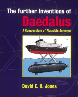 The Further Inventions of Daedalus: A Compendium of Plausible Schemes