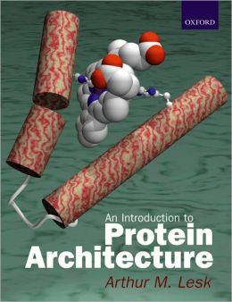 Introduction to Protein Architecture: The Structural Biology of Proteins