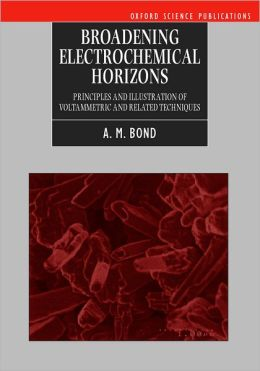 Broadening Electrochemical Horizons: Principles and Illustration of Voltammetric and Related Techniques