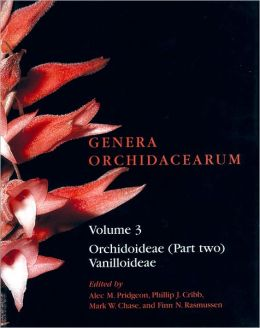 Genera Orchidacearum: Volume 3: Orchidoideae (Part 2), Vanilloideae
