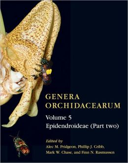Genera Orchidacearum Volume 5: Epidendroideae (Part II)