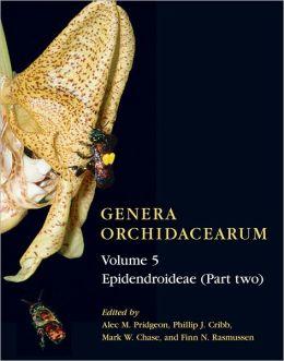 Genera Orchidacearum Volume 5: Epidendroideae (Part II)