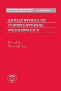 Applications of Combinatorial Mathematics