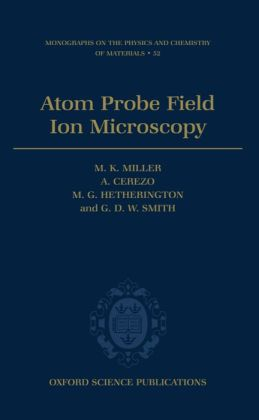 Atom Probe Field Ion Microscopy