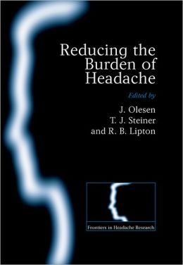 Reducing the Burden of Headache (Frontiers in Headache Research Series)