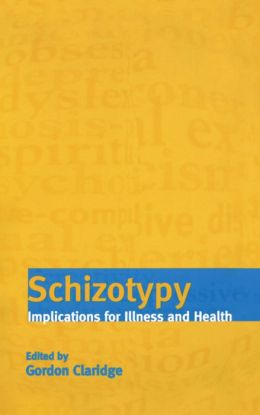 Schizotypy: Implications for Illness and Health