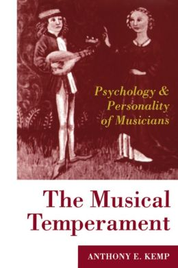 The Musical Temperament: Psychology and Personality of Musicians
