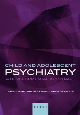 Child and Adolescent Psychiatry: A Developmental Approach