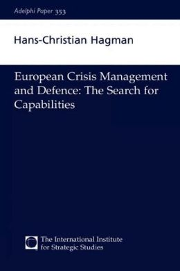 European Crisis-Management and Defence: The Search for Capabilities